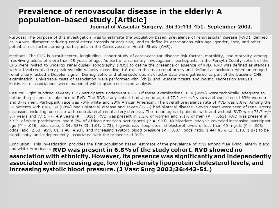 Prevalence of renovascular disease in the elderly: A population-based study.[Article] Journal of Vascular Surgery. 36(3):443-451, September 2002.